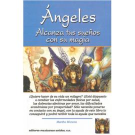ANGELES ALCANZA TUS SUEÑOS CON SU MAGIA
