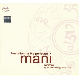 RECITATIONS OF THE PROFOUND MANI MANTRA